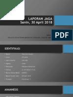 LAPORAN JAGA Nyimas 30 April 2018