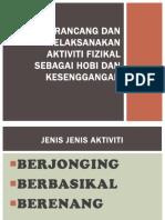MERANCANG DAN MELAKSANAKAN AKTIVITI FIZIKAL SEBAGAI HOBI DAN.pptx