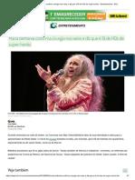 Maria Bethânia Confirma Cirurgia Nos Seios e Diz Que é Fã de HQs de Super-heróis