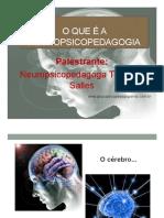 O QUE É a NEUROPSICOPEDAGOGIA. Neuropsicopedagoga Thaianny Salles. Www.grupopsicopedagogiando.com.Br