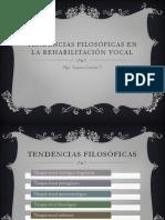 Tendencias Filosóficas en la rehabilitación vocal
