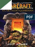 11. World of Warcraft - Jeff Grubb - El Último Guardían.pdf