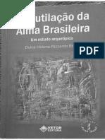 Dulce Helena Rizzardo Briza - A Mutilação Da Alma Brasileira