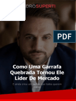 02-Como-Uma-Garrafa-Quebrada-Tornou-Ele-Líder-De-Mercado