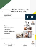 Trabajo equilibrio de Fases-Isofugacidad Ana Betancur, Laura Jimenez, Ana Marín, Santiago Zuluaga