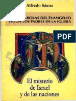 Saenz Alfredo Las Parábolas Del Evangelio Segun Los Padres de La Iglesia - El Misterio de Israel y de Las Naciones
