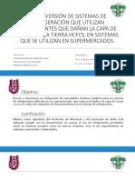RECONVERSIÓN DE SISTEMAS DE REFRIGERACIÓN QUE UTILIZAN REFRIGERANTES 14042019.pptx