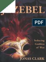 Jezebel--Seducing Goddess of Wa - Jonas Clark