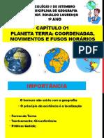Colégio 7 de Setembro Geo Prof. Ronaldo 1º Ano Capítulo 01 Planeta Terra_ Coordenadas, Movimentos e Fusos Horários