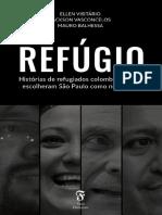 Ellen Visitário, Jackson Vasconcelos, Mauro Balhessa - Refúgio_ Histórias de Refugiados Colombianos Que Escolheram São Paulo Como Nova Casa-Casa Flutuante (2017)