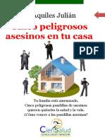 Los Cinco Peligrosos Asesinos en Tu Casa, Por Aquiles Julián