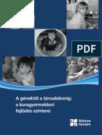 Biztos Kezdet Kötetek I Génektől a társadalomig a koragyermekkori fejlődés színterei.pdf