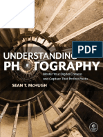 Understanding Photography-Master Your Digital Camera and Capture That Perfect Photo by Sean T. McHugh 2019