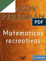 Matematicas recreativas - Yakov Perelman.pdf
