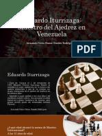 Eduardo Iturrizaga Ajedrez Vzla Armando Nerio Hanoi Guedez Rodriguez