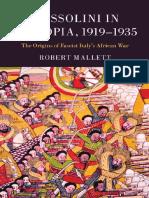 Mallet, Robert - Mussolini in Ethiopia, 1919–1935. the Origins of Fascist Italys African War [2015]