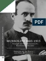 Di Scala, Spencer M. ; Emilio Gentile (Eds.). - Mussolini 1883-1915. Triumph and Transformation [2016]