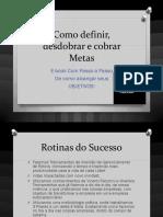 Ebook - Rotinas do Sucesso - Como definir, desdobrar e cobrar Metas.pdf