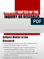 Subject Matter of the Inquiry or Research