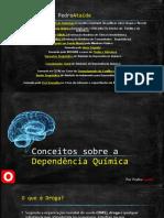 Conceitos Sobre a Dependência Química Por Pedro Ataíde