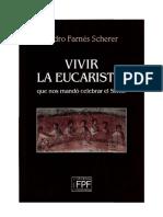 Farnés Scherer, Pedro - La Eucaristía Que Nos Mandó Celebrar El Señor (Con Índices)