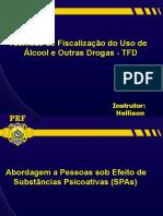 Técnicas de fiscalização de Uso de Alcool e outras Drogas - TFD