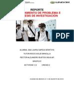 ACT2.2_u2_REPORTE_PLANTEAMIENTO DE PROBLEMA E HIPOTESIS_ALGM.docx