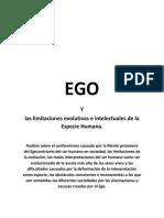 EGO y las limitaciones evolutivas e intelectuales de la Especie Humana.