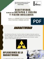 Radiactividad, Radioisótopos y Fusión y Fisión Nucleares