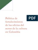 Política de fortalecimiento de los oficios del sector de la cultura en Colombia 2018.pdf