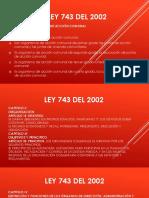 LEY 743 DEL 2002