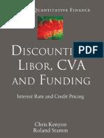 (Applied_Quantitative_Finance)_Chris_Kenyon,_Roland_Stamm-Discounting,_Libor,_CVA_and_Funding__Interest_Rate_and_Credit_Pricing-Palgrave_Macmillan_(2012).pdf