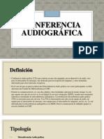 CONFERENCIA AUDIOGRÁFICA