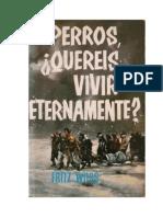 Woss Fritz - Perros - Quereis Vivir Eternamente.doc
