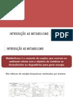 Bioquímica - Aula 7 - Introdução Ao Metabolismo