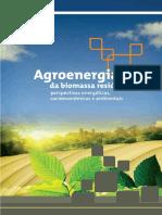 Agroenergia Da Biomassa Residual - Perspectivas Energéticas,Socioeconômicas e Ambientais.