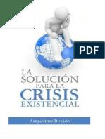 La solucion para la crisis existencial