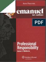 James E. Moliterno - Emanuel Law Outlines_ Professional Responsibility (the Emanuel Law Outlines Series) -Aspen Publishers (2009)
