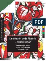 Vargas Lozano Gabriel, Patiño Palafox Luis Aarón - La Difusion de La Filosofía ¿Es Necesaria