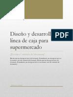Diseño y Desarrollo de Línea de Caja Para Supermercado.docx