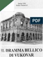 Il Drama Bellico di Vukovar - Dusan Vilic, Bosko Todorovic