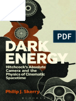 Philip J. Skerry - Dark Energy_ Hitchcock's Absolute Camera and the Physics of Cinematic Spacetime-Bloomsbury Academic (2013)