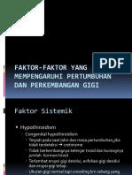 3.1 FAKTOR-FAKTOR YANG MEMPENGARUHI PERTUMBUHAN DAN PERKEMBANGAN GIGI.pptx