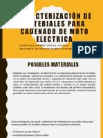 CARACTERIZACIÓN DE MATERIALES PARA CADENADO DE MOTO ELECTRICA.pptx