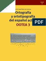 (Biblioteconomía y Administración Cultural 95) José Martínez de Sousa - Ortografía y Ortotipografía Del Español Actual (OOTEA 3)-Trea (2014)