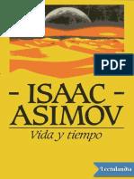 Vida y Tiempo - Isaac Asimov