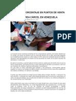 COBRO DE PORCENTAJE EN PUNTOS DE VENTA ACARREA CÁRCEL EN VENEZUELA.docx