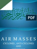 Air Masses ( Cyclones & Anti Cyclones )