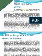 La Pildora Magica Para Ganar Dinero en Internet