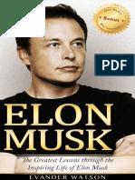 Musk, Elon_ Watson, Evander - Elon Musk _ the greatest lessons through the inspiring life of Elon Musk-[publisher not identified] (2016).pdf